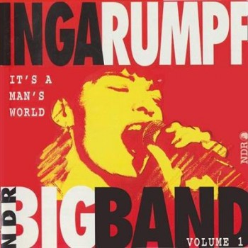 Inga Rumpf & NDR Big Band - It's A Man's World (1993)