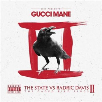 Gucci Mane - The State Vs Radric Davis: The Caged Bird Sings (2013)