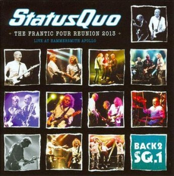 Status Quo - The Frantic Four Reunion 2013 (Live From Hammersmith Apollo) (2013)