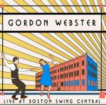 Gordon Webster - Live at Boston Swing Central (2013) Lossless