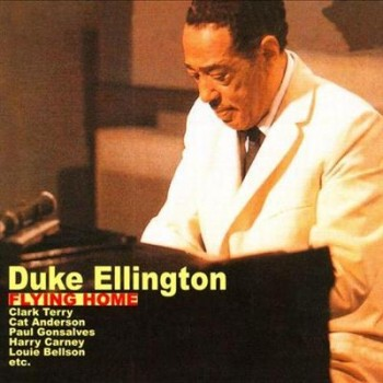 Duke Ellington - Flying Home (2011)