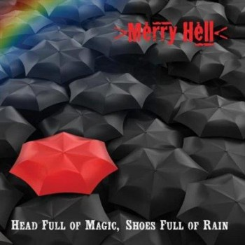 Merry Hell - Head Full of Magic, Shoes Full of Rain (2013)