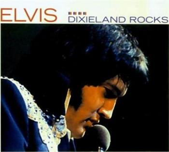 Elvis Presley ?- Dixieland Rocks (2001)