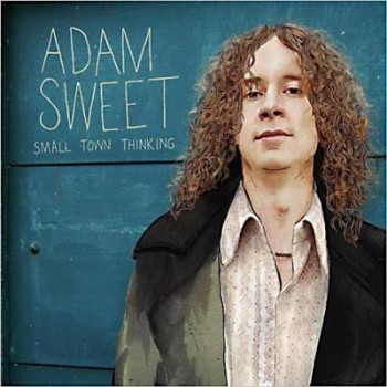 Adam Sweet - Small Town Thinking (2013)