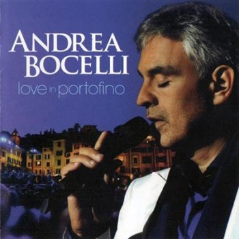 Andrea Bocelli - Love In Portofino (2013) Lossless