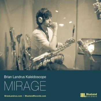 The Brian Landrus Kaleidoscope - Mirage (2013)
