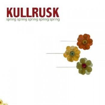 Kullrusk - Spring Spring Spring Spring (2006)