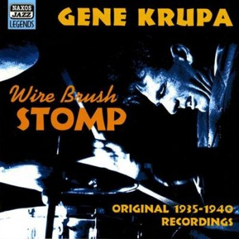 Gene Krupa - Wire Brush Stomp (Original 1935-1940 Recordings) (2002)