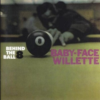 Baby Face Willette - Behind the 8 Ball plus Mo-Rock (2007)