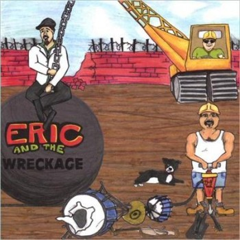 Eric & The Wreckage - Eric & The Wreckage (2007)