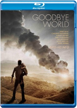 Goodbye World 2013 m720p BluRay x264-BiRD