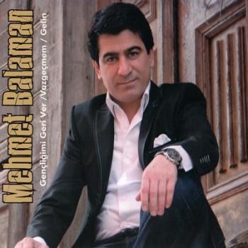Mehmet Balaman - Gen�li�imi Geri Ver & Vazge�mem & Gelin [2013] Full Alb�m �ndir