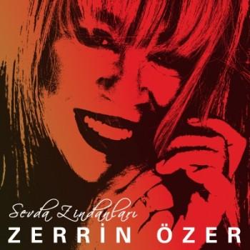 Zerrin �zer - Sevda Zindanlar� (2014) Single Alb�m �ndir