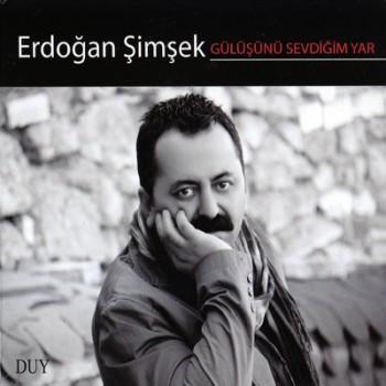 Erdo�an �im�ek - G�l���n� Sevdi�im Yar [2013] Full Alb�m �ndir