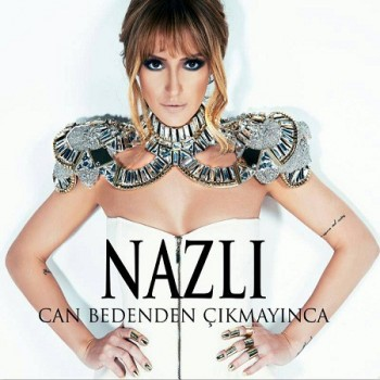 Nazl� - Can Bedenden ��kmay�nca [2013] Single Alb�m �ndir