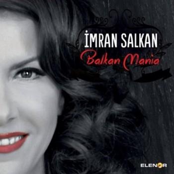 f10528361313825 İmran Salkan   Balkan Mania (2014) Single Albüm İndir