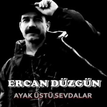 Ercan Düzgün – Ayak Üstü Sevdalar (2014) Full Albüm İndir