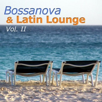 fff031367252573 Bossa and Latin Lounge Vol 2 (2014) Full Albüm İndir