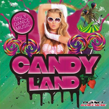 79b6d9373114117 Candy Land Compilation (2014) (Dance, Pop) (320 Kbps) Full Albüm İndir